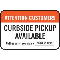 Attention Customers Curbside Pickup Available Call Us - Semi Custom Sign