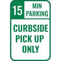 15 Minute Parking Curbside Pickup Only Sign