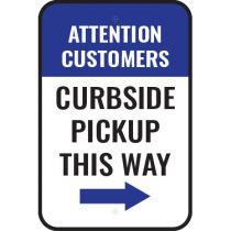 Attention Customers Curbside Pickup This Way Right Arrow Sign