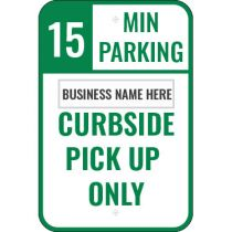 15 Minute Parking Curbside Pickup Only Semi-Custom Sign