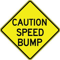 Caution Speed Bump Warning Sign