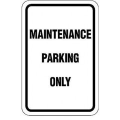 Maintenance Parking Only Sign