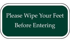 Please Wipe Your Feet Before Entering Green Sign